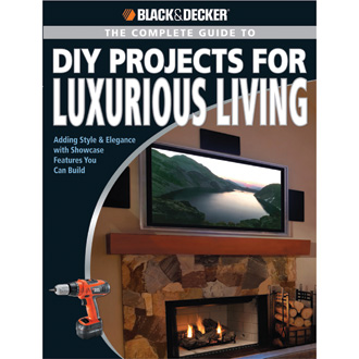 The Complete Guide to DIY Projects for Luxury Living