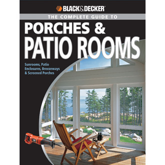 The Complete Guide to Porches & Patio Rooms